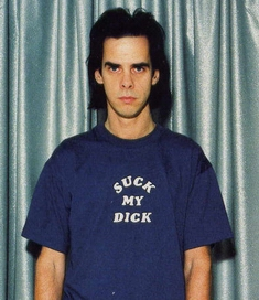 nick cave suck my dick