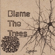 Blame The Trees - Synapses