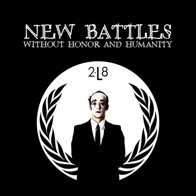 2L8 - New Battles Without Honor and Humanity