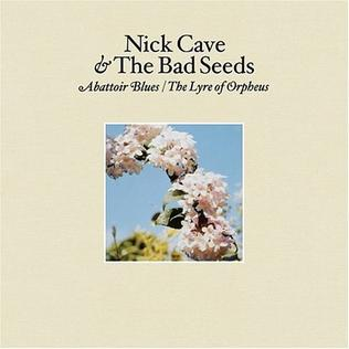 Nick Cave & the Bad Seeds  - Abbatoir Blues / The Lyre of Orpheus