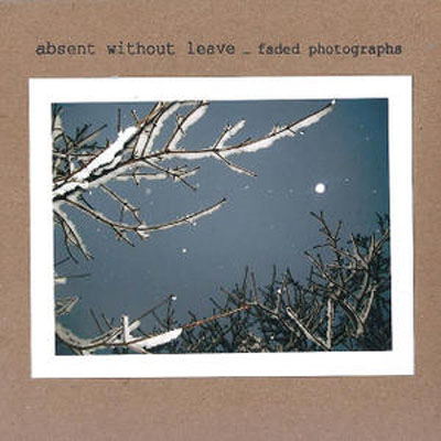 Absent Without Leave - Faded Photographs