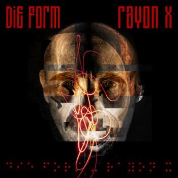 Die Form - Rayon X