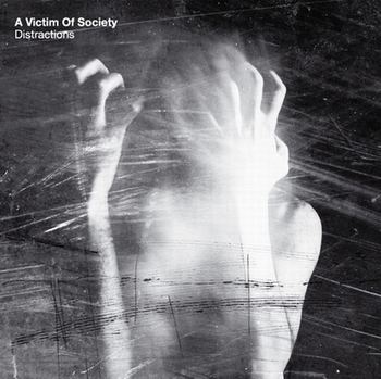 A Victim Of Society - Distractions