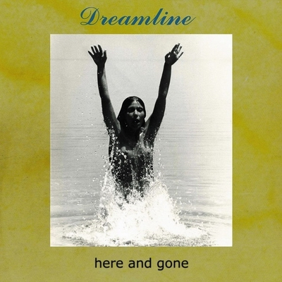 Dreamline - Here And Gone