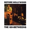 go-betweens - before hollywood