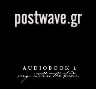 AUDIOBOOK 1 - a postwave.gr compilation
