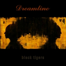 Dreamline - Black Tigers