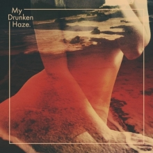 my drunken haze