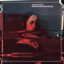 Sigmatropic - Dead Computer Blues