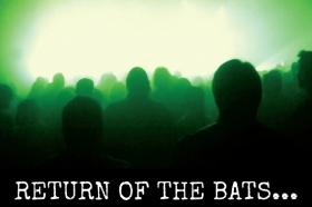 Return Of The Bats