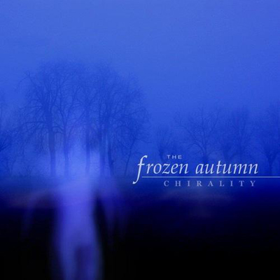 The Frozen Autumn - Chirality