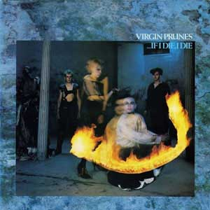 virgin prunes - if i die i die